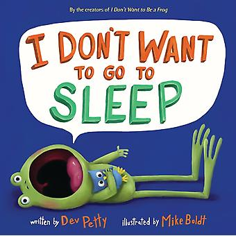 I Dont Want to Go to Sleep by Dev Petty & Mike Boldt