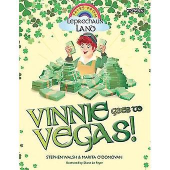 Vinnie Goes to Vegas par Stephen Walsh et Marita O Donovan et Illustrated par Diane Le Feyer
