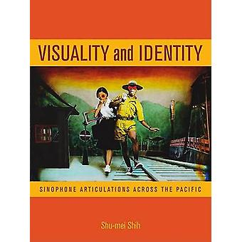 Visuality and Identity by Shumei Shih