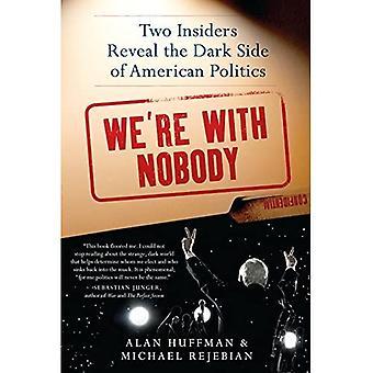 Emme ' uudelleen kenenkään kanssa: kaksi sisäpiiriläiset paljastavat amerikkalaisen politiikan pimeän puolen