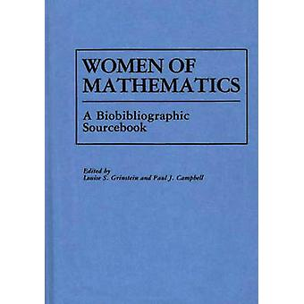 Women of Mathematics A BioBibliographic Sourcebook by Campbell & Paul
