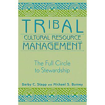 Tribal Cultural Resource Management by Darby C. StappMichael S. Burney