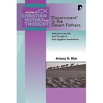 Discernment in the Desert Fathers by Rich & Antony