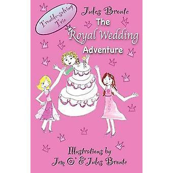 The Royal Wedding Adventure by Bronte & Jules