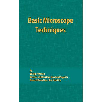 Basic Microscope Techniques by Perlman & Philip