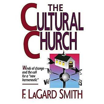 The Cultral Church by Smith & F. LaGard