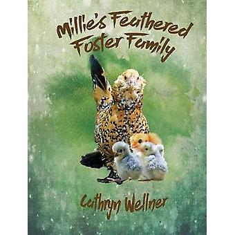 Millies Feathered Foster Family by Wellner & Cathryn