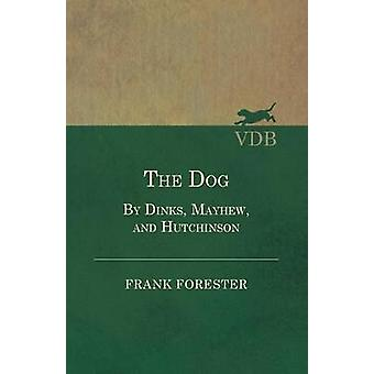 The Dog  By Dinks Mayhew And Hutchinson by Forester & Frank