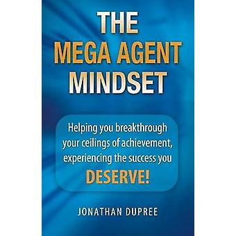 The Mega Agent Mindset by Dupree & Jonathan