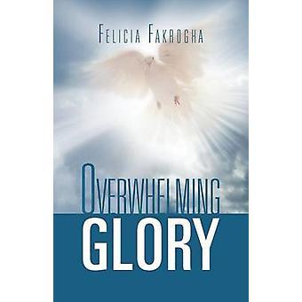 Overwhelming Glory by Fakrogha & Felicia