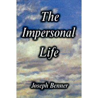 The Impersonal Life Hardcover Edition by Benner & Joseph