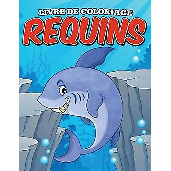 Livre De Coloriage Requins by Ray & Andy