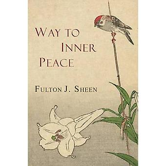 Way to Inner Peace by Sheen & Fulton J.