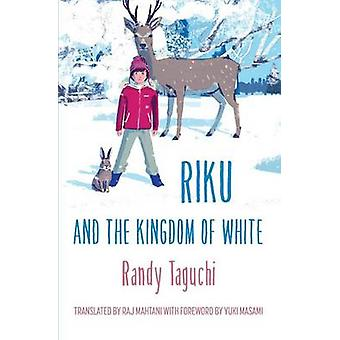 Riku and the Kingdom of White by Taguchi & Randy