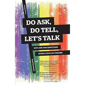 Do Ask Do Tell Lets Talk Why and How Christians Should Have Gay Friends by Hambrick & Brad