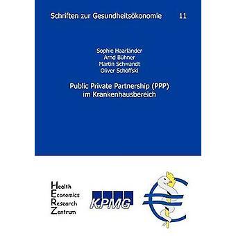 Public Private Partnership PPP im Krankenhausbereich by Haarlnder & Sophie