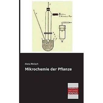 Mikrochemie Der Pflanze by Molisch & Hans