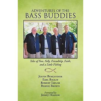 ADVENTURES OF THE BASS BUDDIES Tales of Fun Folly Friendship Faith and a Little Fishing by Brown & Bernie