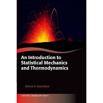 An Introduction to Statistical Mechanics and Thermodynamics by Robert