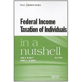 Federal Income Taxation of Individuals in a Nutshell (8th Revised edi