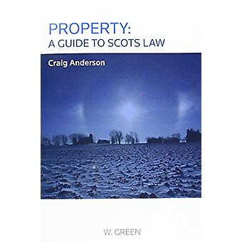 Property - A Guide to Scots Law by Craig Anderson - 9780414038646 Book
