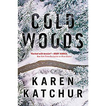 Cold Woods by Karen Katchur - 9781542093040 Book