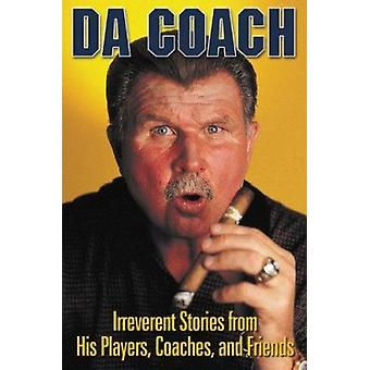 Da Coach - Irreverent Stories from His Players - Coaches - and Friends