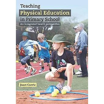 Teaching Physical Education in Primary School by Janet L. Currie - 97