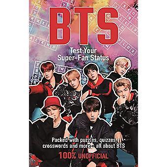 BTS - Test Your Super-Fan Status by Kate Hamilton - 9781780556017 Book