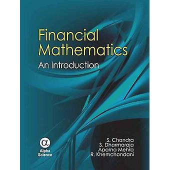 Financial Mathematics - An Introduction by S. Chandra - Selvamuthu Dha