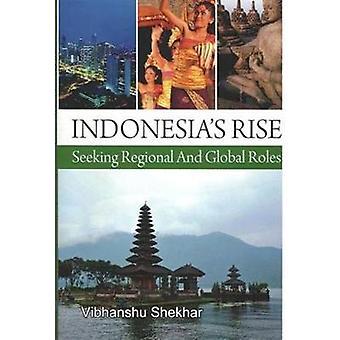 Indonesia's Rise - Seeking Regional And Global Roles by Vibhanshu Shek