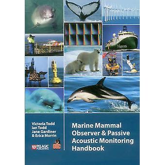 The Marine Mammal Observer and Passive Acoustic Monitoring Handbook b