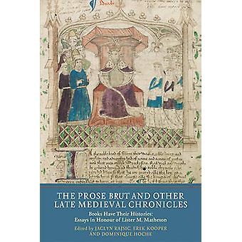 The Prose Brut and Other Late Medieval Chronicle - Books have their H