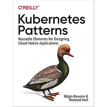 Kubernetes Patterns - Reusable Elements for Designing Cloud Native App
