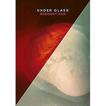 Under Glass by Gregory Kan - 9781869408916 Book