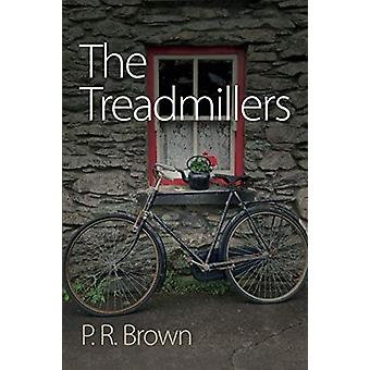 The Treadmillers by P. R. Brown - 9781780915920 Book