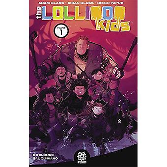 The Lollipop Kids - Vol. 1 by Adam Glass - 9781949028157 Book