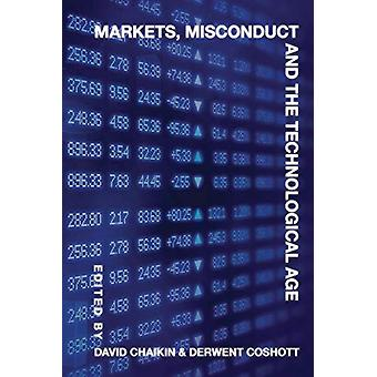 Markets - Misconduct and the Technological Age by David Chaikin - 978