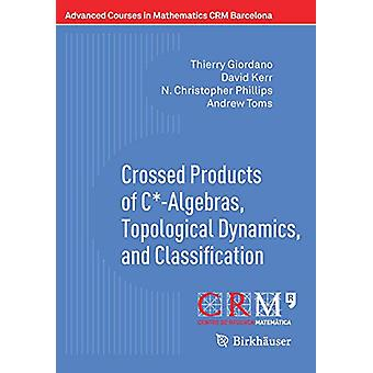 Crossed Products of C*-Algebras - Topological Dynamics - and Classifi