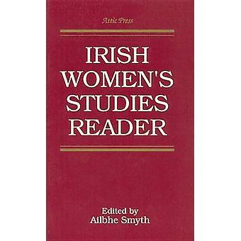 Attic Irish Womens Studies Reader by Ailbhe Smyth