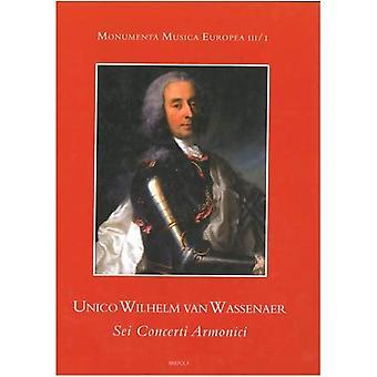 Sei Concerti Armonici: Einführung, Ausgabe und kritische Anmerkungen