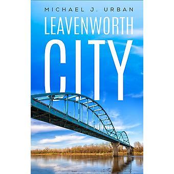 LEAVENWORTH CITY-niminen tekijä Urban & MICHAEL J.