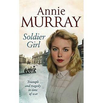 Annie Murrayn Soldier Girl - 9780330458207 Kirja