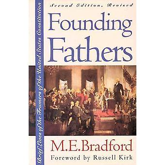 Founding Fathers - Brief Lives of the Framers of the United States Con