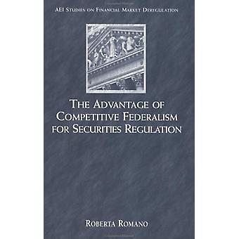 The Advantage of Competitive Federalism for Securities Regulation (Re