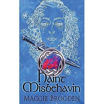 Haint Misbehavin' by Maggie Brogden - 9781509213702 Book