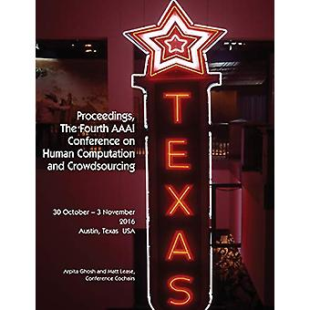 Proceedings - the Fourth AAAI Conference on Human Computation and Cro