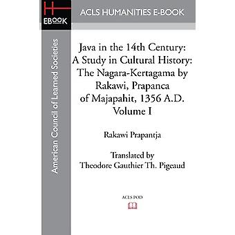 Java in the 14th Century - A Study in Cultural History the Nagara-Kert