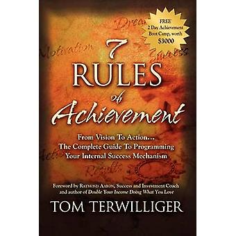 7 Rules of Achievement - From Vision to Action - The Complete Guide to