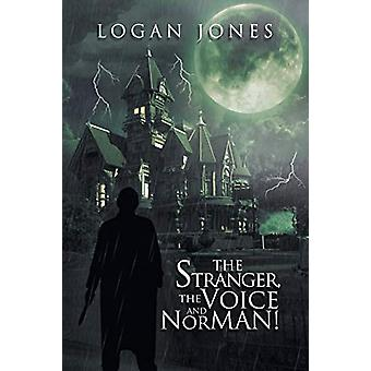 The Stranger - the Voice and Norman! by Logan Jones - 9781984590763 B
